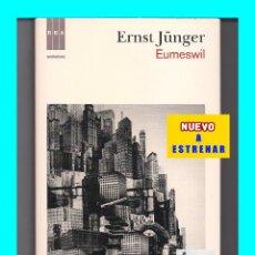 Libros: EUMESWIL - ERNST JÜNGER - RBA - TAPA DURA - NUEVO A ESTRENAR - ANARQUISMO ANARCA. Lote 87380552