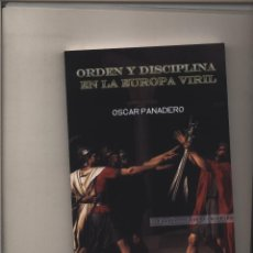Libros: ORDEN Y DISCIPLINA EN LA EUROPA VIRIL OSCAR PANADERO EAS GASTOS DE ENVIO GRATIS. Lote 155561054