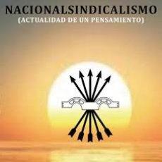 Libros: NACIONALSINDICALISMO (ACTUALIDAD DE UN PENSAMIENTO) LUIS MIGUEL VILLEGAS PRÓLOGO DE EDUARDO LÒPEZ P. Lote 96801079