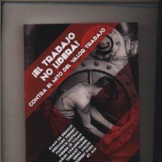 Libros: EL TRABAJO NO LIBERA CONTRA EL MITO DEL VALOR TRABAJO DE ALAIN DE BENOIST, THIBAULT ISABEL, PIERRE L. Lote 145947300