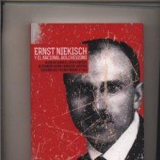 Libros: ERNST NIEKISCH Y EL NACIONAL-BOLCHEVISMO DE ALAIN DE BENOIST, ALEXANDER DUGIN, LOUIS DUPEAX ET ALII . Lote 108668454