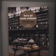 Libros: TEORÍA DEL MUNDO MULTIPOLAR, DE ALEKSANDR DUGUIN DUGIN GASTOS DE ENVIO GRATIS FIDES. Lote 98243447
