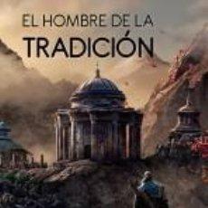 Libros: EL HOMBRE DE LA TRADICION EDUARD ALCANTARA EAS 2017 GASTOS DE ENVIO GRATIS. Lote 98408107