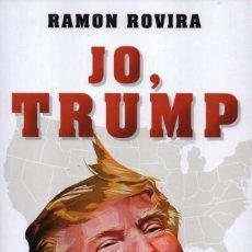 Libros: JO, TRUMP DE RAMON ROVIRA - EDICIONES B, 2017. Lote 100421387