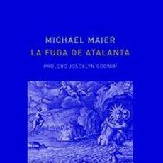 Livros: LA FUGA DE ATALANTA MICHAEL MAIER PROLOGO DE JOSECELYN GODWIN IMAGINATIO VERA GASTOS DE ENVIO GRATIS. Lote 208445191