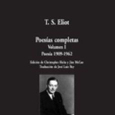 Libros: POESÍAS COMPLETAS. VOLUMEN I: POESÍA, 1909-1962 (BILINGÚE) ELIOT, T.S. VISOR GASTOS ENVIO GRATIS. Lote 122160443