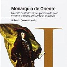 Libros: MONARQUÍA DE ORIENTE ROBERTO QUIROS ROSADO MARCIAL PONS 2017 GASTOS DE ENVIO GRATIS. Lote 103179091