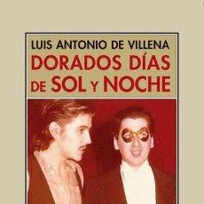 Libros: DORADOS DÍAS DE SOL Y NOCHE LUIS ANTONIO DE VILLENA PRETEXTOS 2017 GASTOS DE ENVIO GRATIS. Lote 103180015