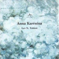 Libros: ANNA KARÉNINA TOLSTOÏ, LEV NIKOLAEVICH ALBA EDITORIAL, S.L., 2017 GASTOS DE ENVIO GRATIS. Lote 103356658