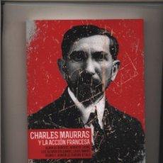 Libros: CHARLES MAURRAS Y LA ACCION FRANCESA ALAIN DE BENOIST Y OTROS EDICIONES FIDES GASTOS ENVIO GRATIS. Lote 103181839