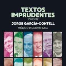 Libros: TEXTOS IMPRUDENTES (2002-2017), DE JORGE GARCÍA-CONTELL CON UN PRÓLOGO DE ALBERTO BUELA 1ª EDICIÓN, . Lote 103182079