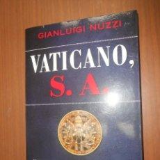 Libros: GIANLUIGI NUZZI VATICANO S.A. EDICIONES MARTINEZ ROCA BARCELONA 2010 1ª EDICION. Lote 103378339