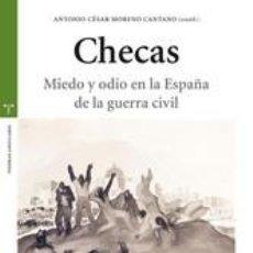 Libros: CHECAS MIEDO Y ODIO EN LA ESPAÑA DE LA GUERRA CIVIL ANTONIO CÉSAR MORENO GASTOS DE ENVIO GRATIS. Lote 104851883