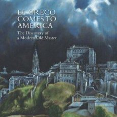 Libros: EL GRECO COMES TO AMERICA. THE DISCOVERY OF A MODERN OLD MASTER AUTOR INGE REIST Y JOSÉ LUIS COLOME. Lote 104927547