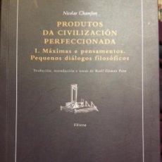 Libros: PRODUCTOS DA CIVILIZACIÓN PERFECCIONADA. N. CHAMFORT. IDIOMA: GALLEGO. Lote 108758123