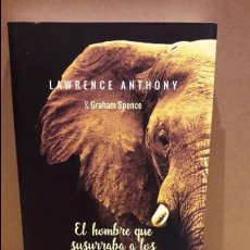 Libros: EL HOMBRE QUE SUSURRABA A LOS ELEFANTES / LAWRENCE ANTHONY / ED / CAPITAN SWING / LIBRO NUEVO. Lote 127187870