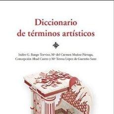 Libros: DICCIONARIO DE TERMINOS ARTÍSTICOS VV.AA SILEX, 2018 GASTOS DE ENVIO GRATIS. Lote 109744803