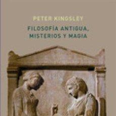 Libros: FILOSOFIA ANTIGUA MISTERIOS Y MAGIA EMPEDOCLES Y LA TRADICION PITAGORICA PETER KINGSLEY ATALANTA. Lote 190898297
