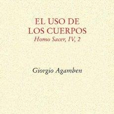 Libros: EL USO DE LOS CUERPOS HOMO SACER IV 2 AGAMBEN, GIORGIO PRE-TEXTOS GASTOS DE ENVIO GRATIS. Lote 109907803