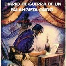 Libros: DIARIO DE GUERRA DE UN FALANGISTA CAÍDO JACINTO VALENTÍN Y FERNÁNDEZ DE LA HOZ INTRODUCCIÓN Y NOTAS. Lote 109910459