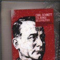 Libros: CARL SCHMITT Y EL NOMOS DE LO POLÍTICO DE JULIEN FREUND, GÜNTER MASCHKE, ALAIN DE BENOIST ET ALII PR. Lote 109912195