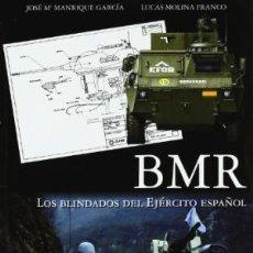 Libros: BMR LOS BLINDADOS DEL EJERCITO ESPAÑOL LUCAS MOLINA Y JOSÉ Mª MANRIQUE GASTOS DE ENVIO GRATIS. Lote 121731679