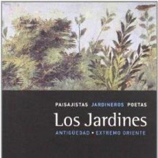 Livros: LOS JARDINES: ANTIGÜEDAD. EXTREMO ORIENTE MICHEL BARIDON ABADA EDITORES GASTOS DE ENVIO GRATIS. Lote 110587587