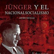 Libros: JÜNGER Y EL NACIONALSOCIALISMO POR JAVIER NICOLÁS EAS GASTOS DE ENVIO GRATIS. Lote 111501891