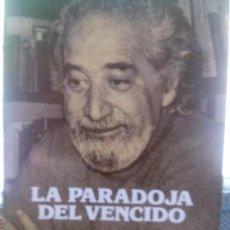 Libros: LA PARADOJA DEL VENCIDO . LUIS MARTIN SANTOS. Lote 112909927