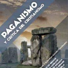 Libros: PAGANISMO Y CRÍTICA DEL CRISTIANISMO DE ALAIN DE BENOIST, JOSÉ JAVIER ESPARZA, JAVIER R. PORTELLA, R. Lote 122055007
