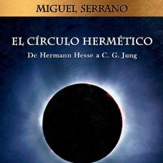Libros: EL CÍRCULO HERMÉTICO POR MIGUEL SERRANO EDITORIAL EAS GASTOS DE ENVIO GRATIS. Lote 206780181