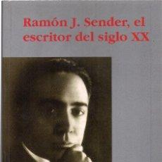 Libros: FRANCISCO CARRASQUER : RAMÓN J. SENDER, EL ESCRITOR DEL SIGLO XX. (ED. MILENIO, ENSAYO, 2001). Lote 113855215