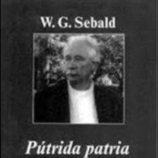 Libros: PÚTRIDA PATRIA - ENSAYOS SOBRE LITERATURA - W. G. SEBALD. Lote 113841399