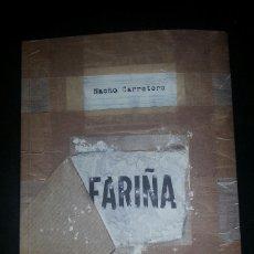 Libros: FARIÑA DE NACHO CARRETERO. A ESTRENAR. PROMOCIÓN DÍA DEL PADRE.. Lote 115209020