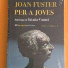 Libros: JOAN FUSTER PER A JOVES. SELECCIÓ DE SALCADOR VENDRELL.. Lote 114699775