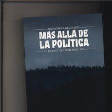 Libros: MÁS ALLÁ DE LA POLÍTICA. SELECCIÓN DE TEXTOS PARA EMBOSCADOS DE JUAN ANTONIO LLOPART SENENT FIDES. Lote 91333435