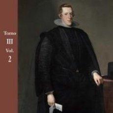 Libros: LA CORTE DE FELIPE IV (1621-1665). RECONFIGURACIÓN DE LA MONARQUÍA CATÓLICA - TOMO III: CORTE Y CUL. Lote 115154599