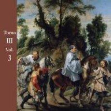 Libros: LA CORTE DE FELIPE IV (1621-1665) RECONFIGURACIÓN DE LA MONARQUÍA CATÓLICA - TOMO III: CORTE Y CUL. Lote 115155311