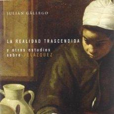 Libros: LA REALIDAD TRASCENDIDA Y OTROS ESTUDIOS SOBRE VELAZQUEZ JULIÁN GÁLLEGO CENTRO DE ESTUDIOS EUROPA . Lote 115156503