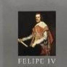 Libros: FELIPE IV EL HOMBRE Y SU REINADO CENTRO DE ESTUDIOS EUROPA HISPÁNICA GASTOS ENVIO GRATIS. Lote 115156939