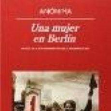Libros: UNA MUJER EN BERLIN LIBRO NUEVO ANAGRAMA GASTOS DE ENVIO GRATIS. Lote 115159683
