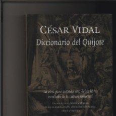 Libros: DICCIONARIO DEL QUIJOTE CESAR VIDAL GASTOS DE ENVIO GRATIS. Lote 115165279