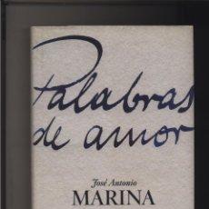 Libros: PALABRAS DE AMOR JOSE ANTONIO MARINA TEMAS DE HOY GASTOS DE ENVIO GRATIS. Lote 115166127