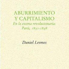 Libros: ABURRIMIENTO Y CAPITALISMO EN LA ESCENA REVOLUCIONARIA PARIS 1830-1848 DANIEL LESMES EDITORIAL PRE-. Lote 116056539