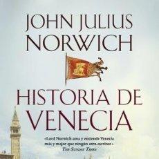 Libros: HISTORIA DE VENECIA NORWICH, JOHN JULIUS ATICO DE LIBROS, 2018. GASTOS DE ENVIO GRATIS. Lote 129211076