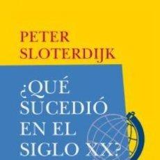 Libros: QUÉ SUCEDIÓ EN EL SIGLO XX? SLOTERDIJK, PETER SIRUELA GASTOS DE ENVIO GRATIS. Lote 123854630