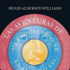 Libros: AS AVENTURAS DE SIR THOMAS BROWNE EN EL SIGLO XXI ALDERSEY-WILLIAMS, HUGH GASTOS DE ENVIO GRATIS. Lote 121377507
