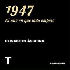 Libros: 1947. EL AÑO EN QUE TODO EMPEZÓ ÅSBRINK, ELISABETH EDICIONES TURNER GASTOS DE ENVIO GRATIS. Lote 121378407
