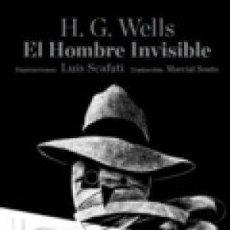 Libros: EL HOMBRE INVISIBLE WELLS, H.G: ILUSTRACIONES LUIS SCAFATI GASTOS DE ENVIO GRATIS. Lote 121378811