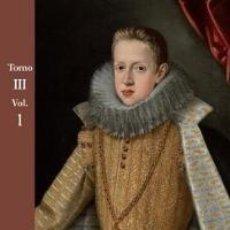 Libros: LA CORTE DE FELIPE IV (1621-1665). RECONFIGURACIÓN DE LA MONARQUÍA CATÓLICA - TOMO III: CORTE Y CUL. Lote 121380875